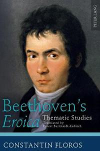 Beethoven's Eroica: Thematic Studies- Translated by Ernest Bernhardt-Kabisch