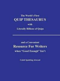 The World's First Quip Thesaurus With Literally Billions of Quips
