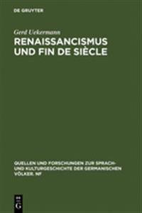 Renaissancismus Und Fin De Siecle