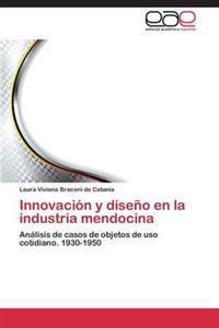 Innovacion y Diseno En La Industria Mendocina