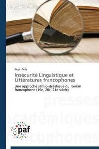 Insecurite Linguistique Et Litteratures Francophones