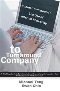 Internet Turnaround: The Use of Internet Marketing to Turnaround Company