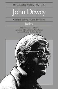 The Collected Works of John Dewey: 1882-1953, Index