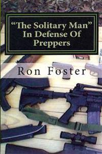 The Solitary Man: In Defense of Preppers