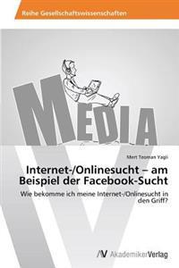 Internet-/Onlinesucht - Am Beispiel Der Facebook-Sucht