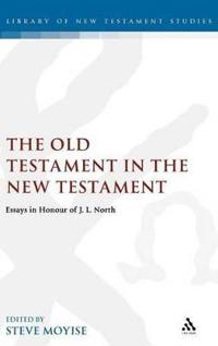 Old Testament in the New Testament: Essays in Honour of J.L. North