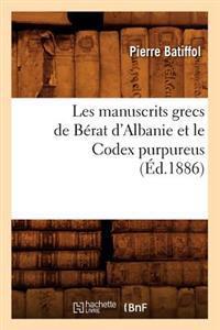 Les Manuscrits Grecs de B�rat d'Albanie Et Le Codex Purpureus (�d.1886)