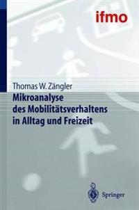 Mikroanalyse Des Mobilit�tsverhaltens in Alltag Und Freizeit
