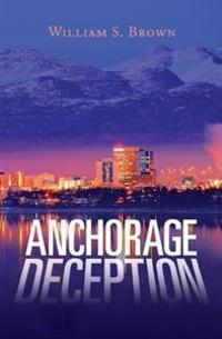 Anchorage Deception