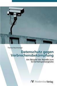 Datenschutz Gegen Verbrechensbekampfung