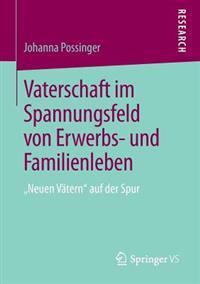 Vaterschaft Im Spannungsfeld Von Erwerbs- Und Familienleben