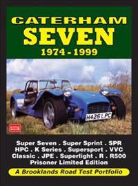 Caterham Seven Road Test Portfolio 1974-1999: Super Seven, Super Sprint, Spr, HPC, K-Series, Supersport, VVC, Classic, J
