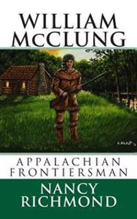 William McClung Appalachian Frontiersman