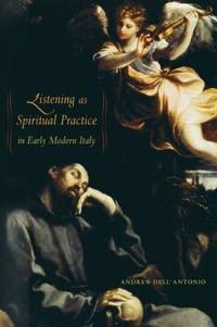 Listening As Spiritual Practice in Early Modern Italy