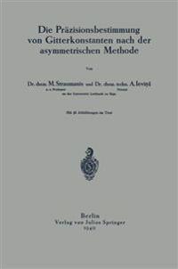 Die Prazisionsbestimmung Von Gitterkonstanten Nach Der Asymmetrischen Methode