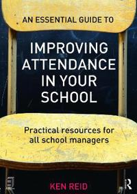 An Essential Guide to Improving Attendance in your School
