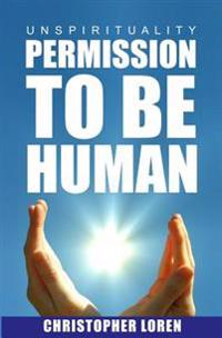 Unspirituality: Permission to Be Human