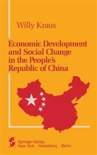 Economic Development and Social Change in the People's Republic of China