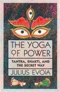 Yoga of power - tantra, shakti, and the secret way