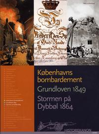 Københavns bombardement, Grundloven 1849, Stormen på Dybbøl 1864
