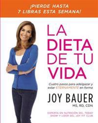 La dieta de tu vida/ The Diet of Your Life
