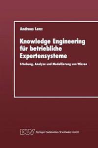Knowledge Engineering Für Betriebliche Expertensysteme