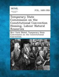Temporary State Commission on the Constitutional Convention Housing, Labour Natural Resources