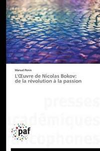 L' Uvre de Nicolas Bokov: de La Revolution a la Passion