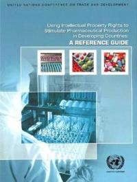 Using Intellectual Property Rights to Stimulate Pharmaceutical Production in Developing Countries