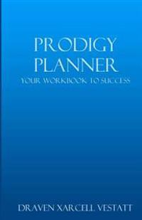 Prodigy Planner: Your Workbook to Success