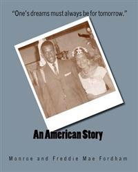 "An American Story: ""A Short Autobiography"" by Monroe Fordham and ""An Autobiography for My Grandchildren"" by Freddie Mae Fordham"