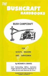The Bushcraft Handbooks - Bush Campcraft