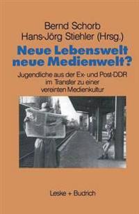 Neue Lebenswelt, Neue Medienwelt?