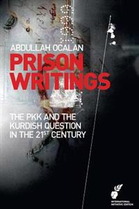 Prison Writings: The Pkk and the Kurdish Question in the 21st Century