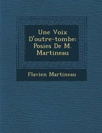 Une Voix D'outre-tombe: Po¿sies De M. Martineau