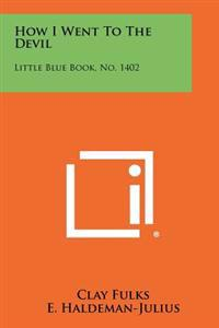 How I Went to the Devil: Little Blue Book, No. 1402