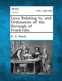 Laws Relating To, and Ordinances of the Borough of Frackville.