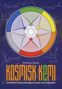 Kosmisk Kemi : Introduktion til grundenergiernes kemi i teori og praxis