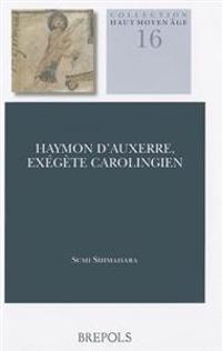 Haymon d'Auxerre, Exegete Carolingien