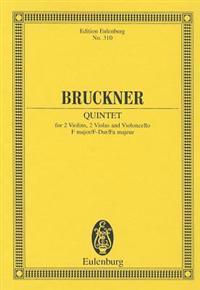 Bruckner: Quintet: For 2 Violins, 2 Violas and Violoncello