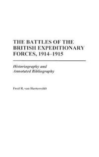 The Battles Of The British Expeditionary Forces, 1914-1915