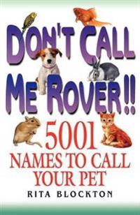 Don't Call Me Rover!!