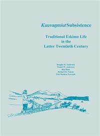 Kuuvanmiut Subsistence: Traditional Eskimo Life in the Latter Twentieth Century