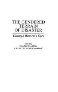 The Gendered Terrain of Disaster