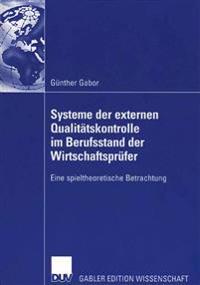 Systeme Der Externen Qualitätskontrolle Im Berufsstand Der Wirtschaftsprüfur