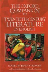 The Oxford Companion to Twentieth-Century Literature in English