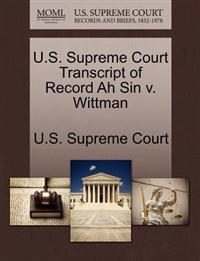 U.S. Supreme Court Transcript of Record Ah Sin V. Wittman