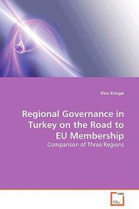 Regional Governance in Turkey on the Road to EU Membership