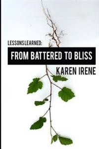 Lessons Learned: From Battered to Bliss