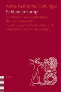 Schlangenkampf: Ein Vergleich Von Ausgewahlten Bild- Und Textquellen...